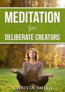 Meditation for Deliberate Creators
