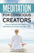 Meditation for Conscious Creators